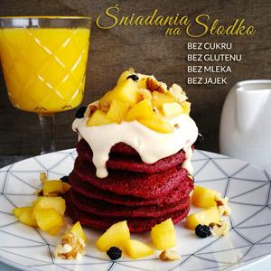 Śniadania na słodko - bez cukru, bez glutenu, bez mleka, bez jajek